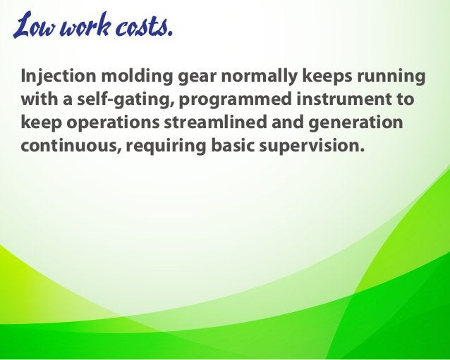 Injection molding gear normally keeps running with a self-gating, programmed instrument to keep operations streamlined and...
