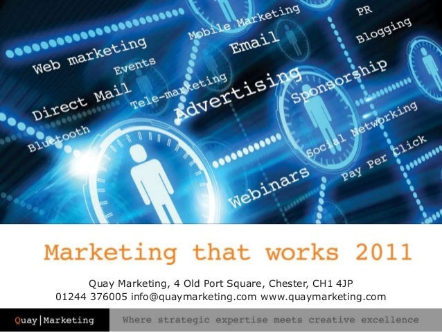 Quay Marketing, 4 Old Port Square, Chester, CH1 4JP 01244 376005 info@quaymarketing.com www.quaymarketing.com
