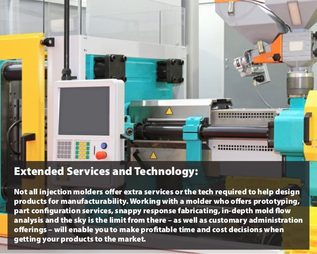 Extended Services and Technology: Not all injection molders offer extra services or the tech required to help design produ...