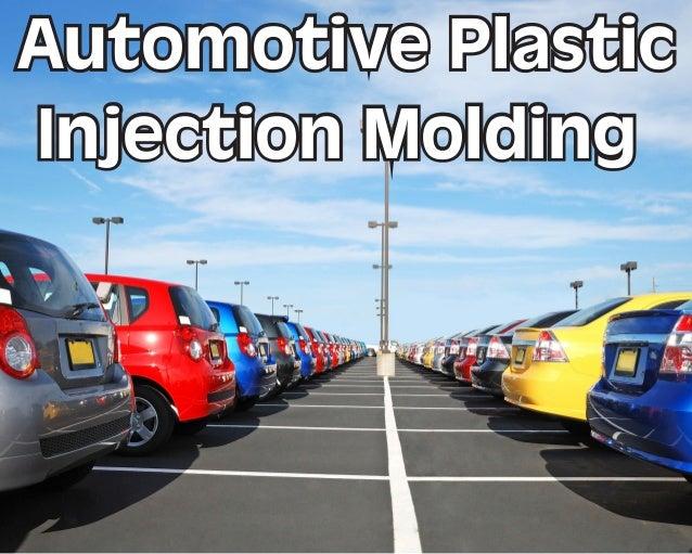 Automotive Plastic Injection Molding Automotive Plastic Injection Molding