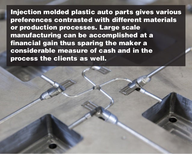 Injection molded plastic auto parts gives various preferences contrasted with different materials or production processes....