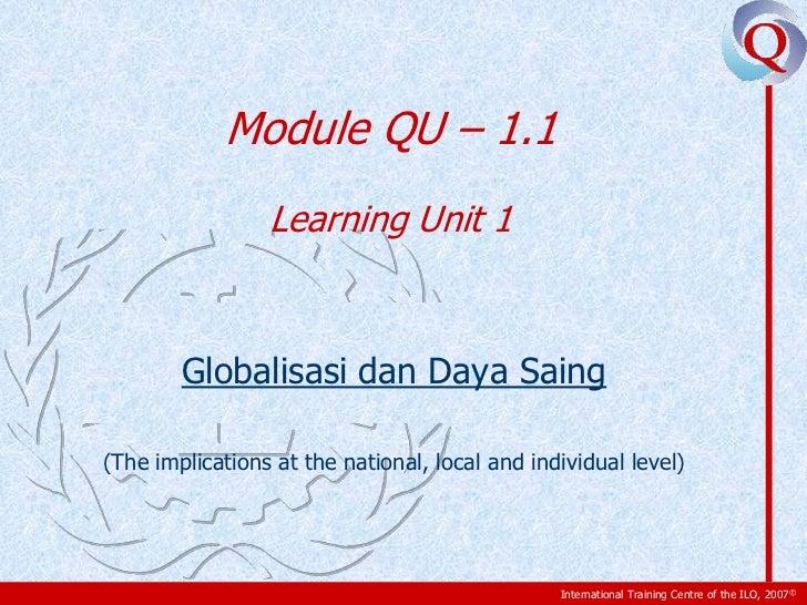 Module QU – 1.1                 Learning Unit 1        Globalisasi dan Daya Saing(The implications at the national, local ...