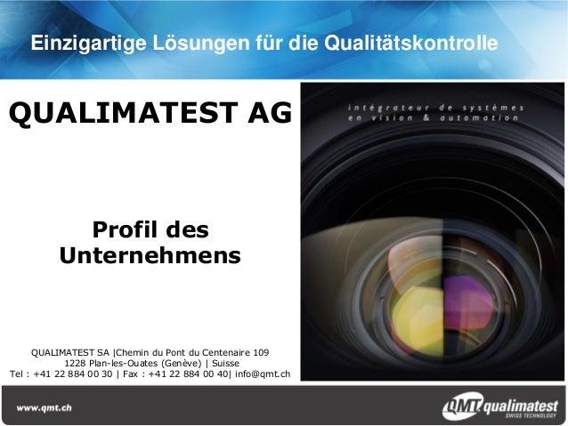 QUALIMATEST AGProfil desUnternehmensQUALIMATEST SA |Chemin du Pont du Centenaire 1091228 Plan-les-Ouates (Genève) | Suisse...