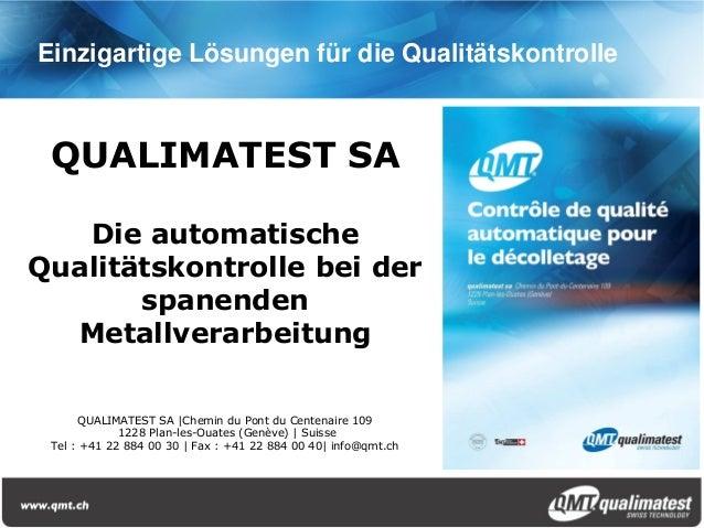 Einzigartige Lösungen für die Qualitätskontrolle QUALIMATEST SA   Die automatischeQualitätskontrolle bei der       spanend...