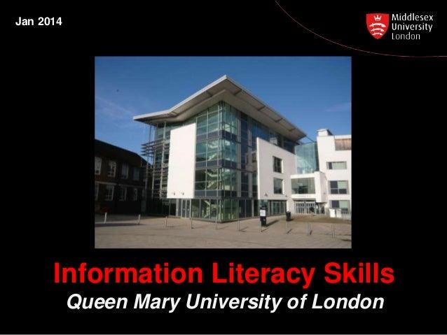 Jan 2014 Information Literacy Skills Queen Mary University of London