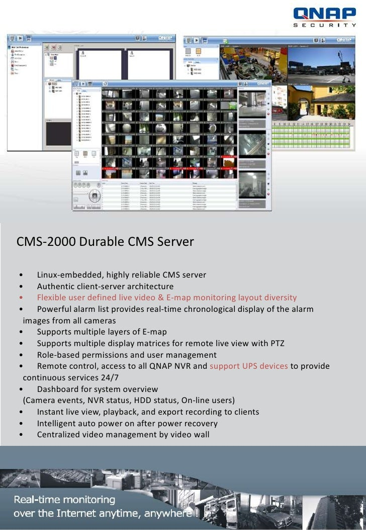 CMS-2000 Durable CMS Server• Linux-embedded, highly reliable CMS server• Authentic client-server architecture• Flexible us...