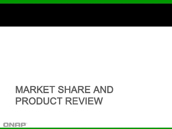MARKET SHARE ANDPRODUCT REVIEW