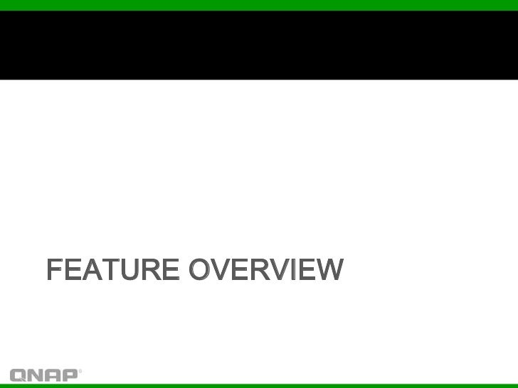 FEATURE OVERVIEW