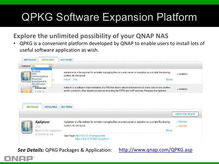 QPKG Software Expansion PlatformExplore the unlimited possibility of your QNAP NAS• QPKG is a convenient platform develope...