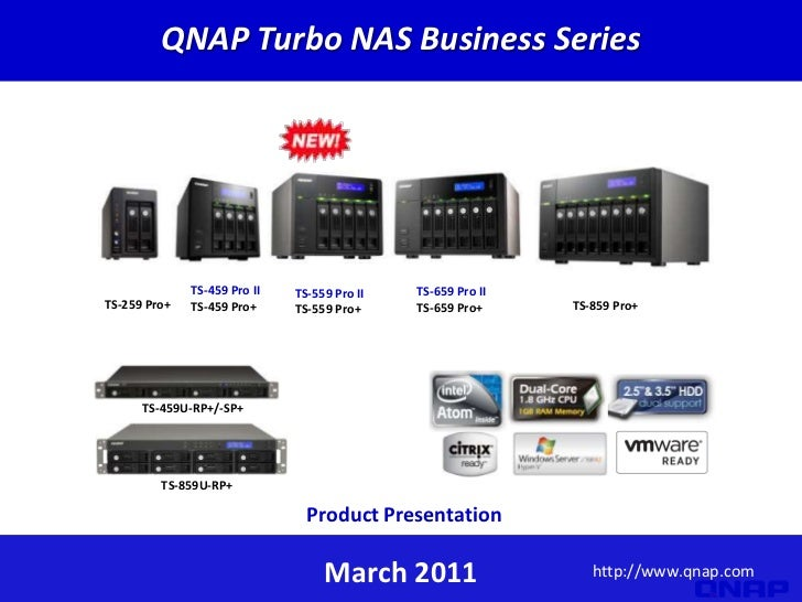 QNAPTurbo NAS Business Series <br />TS-259 Pro+<br />TS-459 Pro II<br />TS-459 Pro+<br />TS-659 Pro II<br />TS-659 Pro+<br...