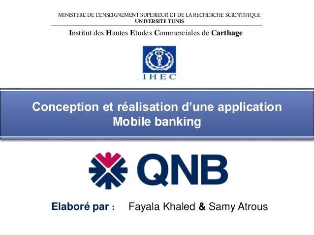 Conception et réalisation d'une application Mobile banking MINISTERE DE L'ENSEIGNEMENT SUPERIEUR ET DE LA RECHERCHE SCIENT...