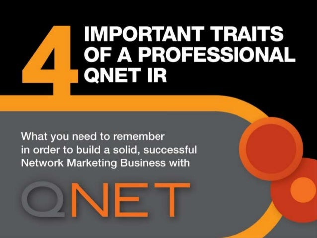 4 Important Traits of A Professional QNET Independent Representative (Networker)