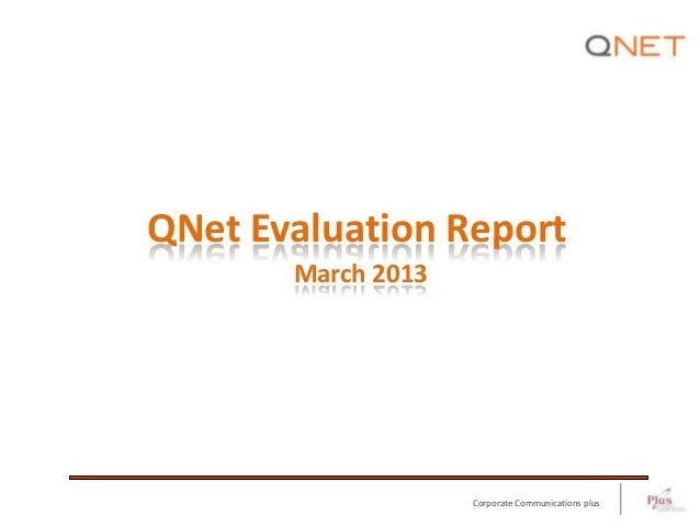 QNet Evaluation Report       March 2013                    Corporate Communications plus