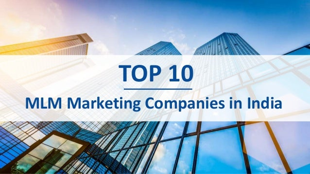 TOP 10 MLM Marketing Companies in India