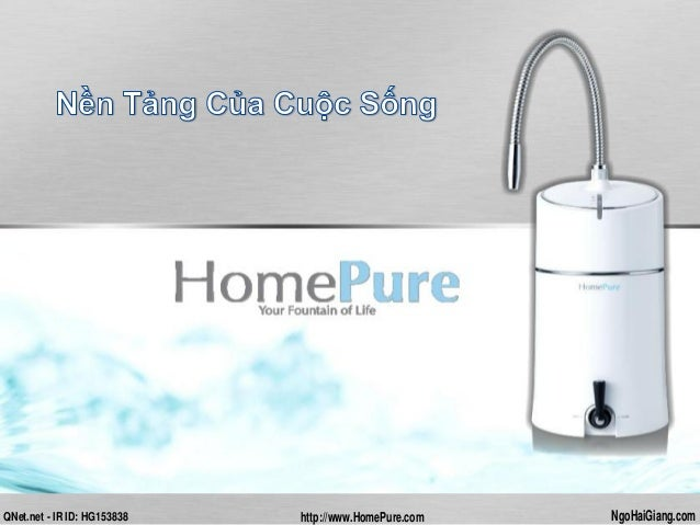 QNet.net - IR ID: HG153838 NgoHaiGiang.comhttp://www.HomePure.com