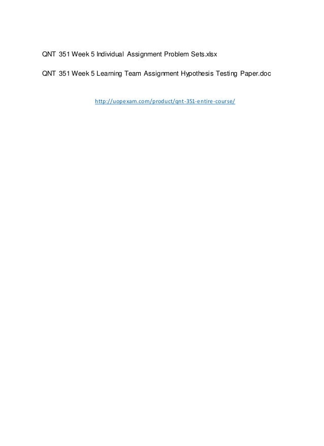 QNT 351 Week 5 Learning Team Assignment Hypothesis Testing Paper…