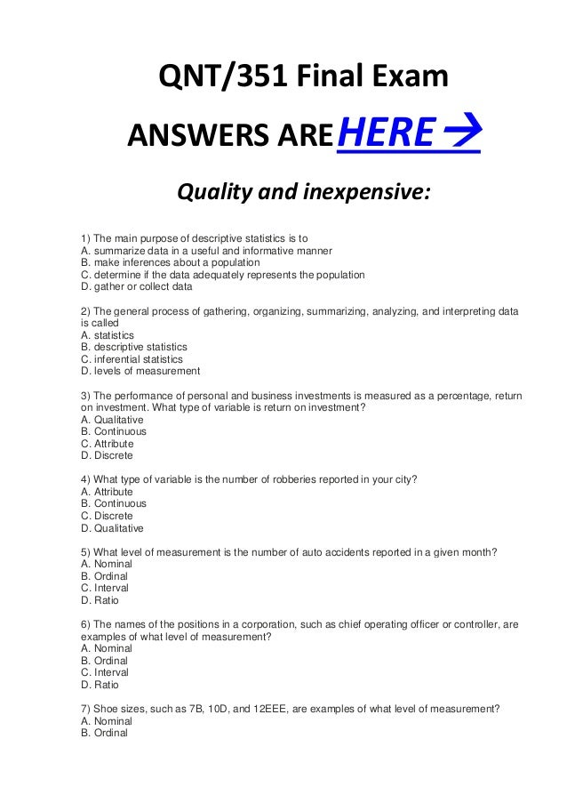 QNT/351 Final Exam          ANSWERS ARE HERE                     Quality and inexpensive:1) The main purpose of descripti...