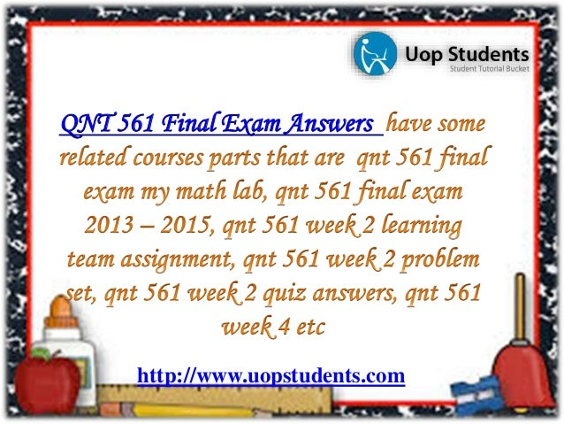 qnt 561 week 3 quiz Qnt 275 week 3 quiz chapter 04, section 42, problem 015 which of the following values cannot be probabilities of events 15 094 -055 157 53 00 -27 10.