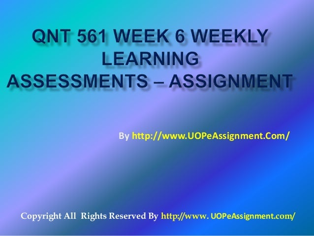 QNT 561 Week 5 Weekly Learning Assessments - Assignment - PowerPoint PPT Presentation