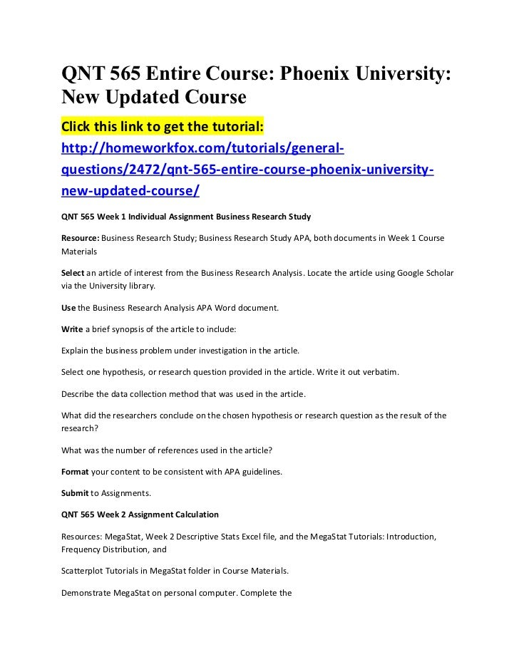 QNT 565 Entire Course: Phoenix University:New Updated CourseClick this link to get the tutorial:http://homeworkfox.com/tut...