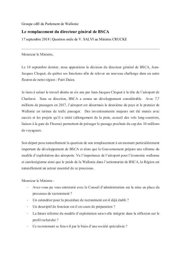 Groupe cdH du Parlement de Wallonie Le remplacement du directeur général de BSCA 17 septembre 2018   Question orale de V. ...