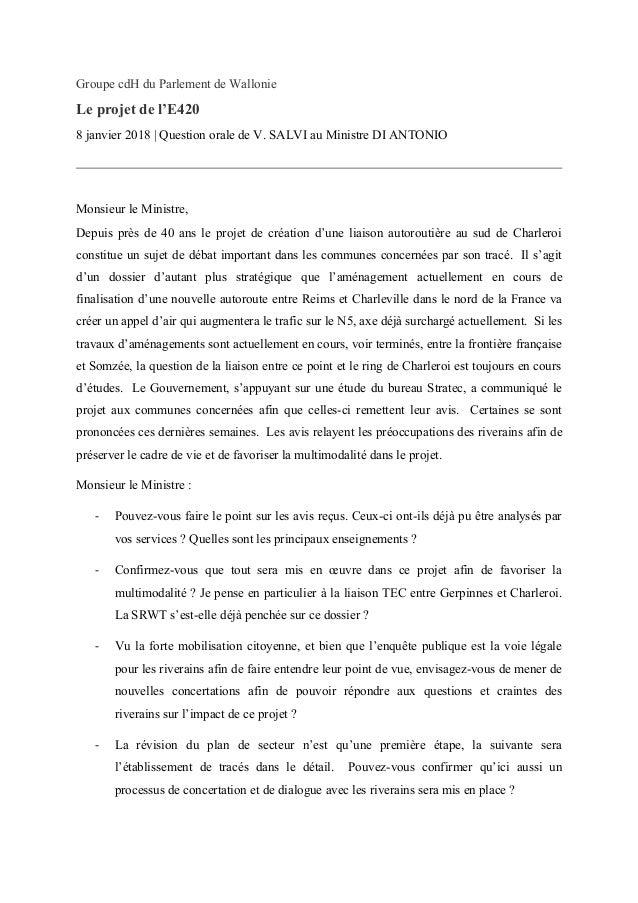 Groupe cdH du Parlement de Wallonie Le projet de l'E420 8 janvier 2018 | Question orale de V. SALVI au Ministre DI ANTONIO...