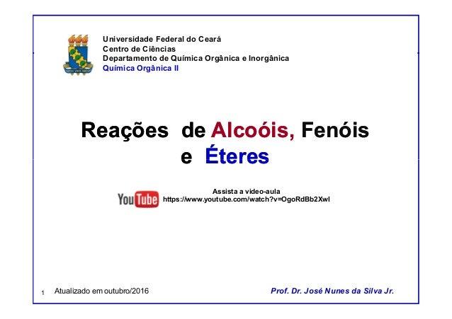 DQOI - UFC Prof. Nunes Reações deReações de Alcoóis,Alcoóis, FenóisFenóis ee ÉteresÉteres Universidade Federal do Ceará Ce...