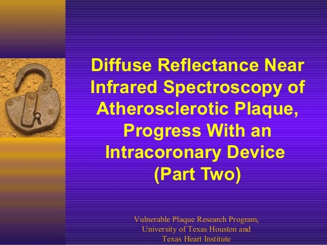 Diffuse Reflectance Near Infrared Spectroscopy of Atherosclerotic Plaque, Progress With an Intracoronary Device (Part Two)...