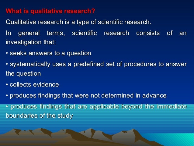 What is qualitative research?What is qualitative research? Qualitative research is a type of scientific research.Qualitati...