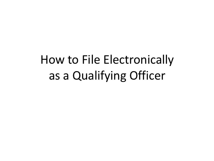 How to File Electronically as a Qualifying Officer<br />