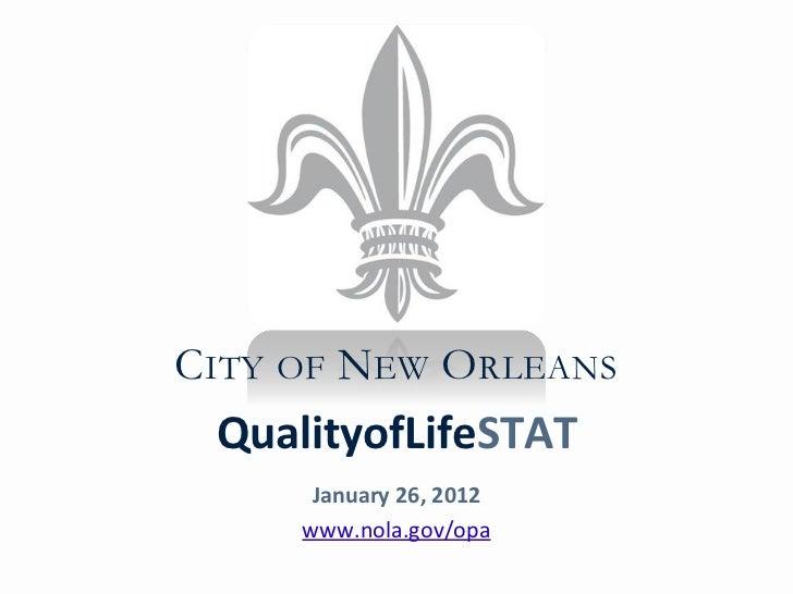 CITY OF NEW ORLEANS QualityofLifeSTAT      January 26, 2012     www.nola.gov/opa