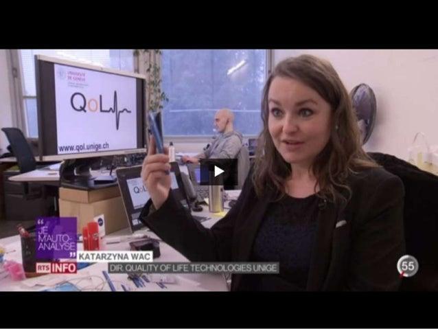 Digital Health & Quality of Life Technologies Lab Assoc. Prof. Katarzyna Wac katarzyna.wac@unige.ch & wac@di.ku.dk