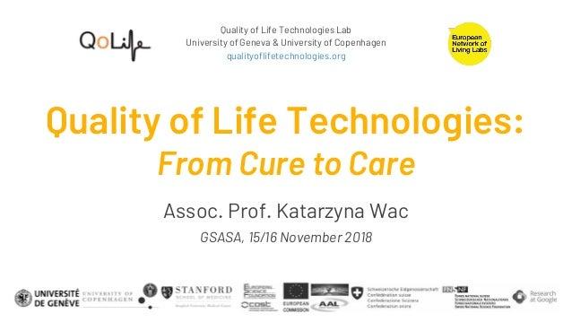 Quality of Life Technologies Lab University of Geneva & University of Copenhagen qualityoflifetechnologies.org Quality of ...