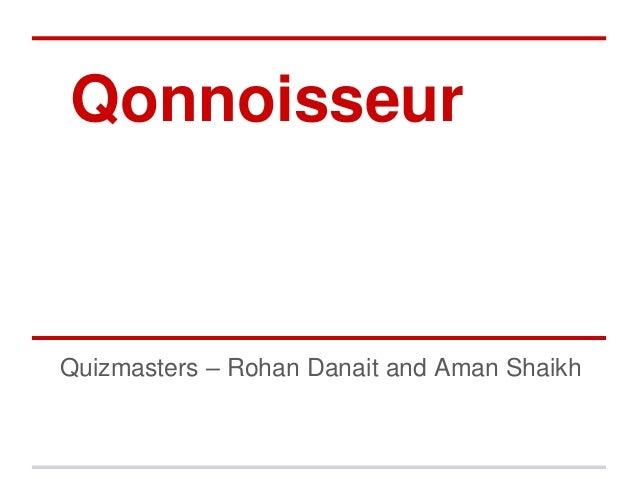 Qonnoisseur  Quizmasters – Rohan Danait and Aman Shaikh