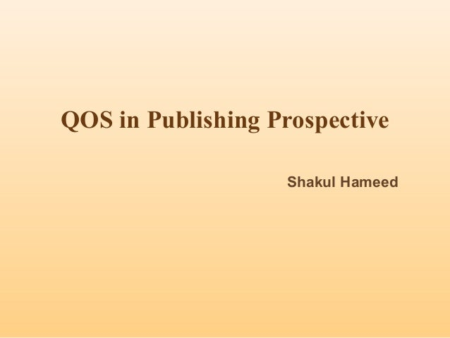 Shakul Hameed QOS in Publishing Prospective