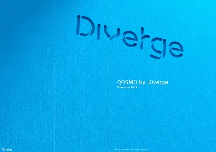QOSMO by Diverge    November 2009     All Rights Reserved Diverge Design S.A. 2009.11   1