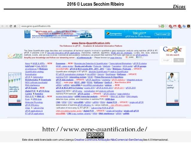 http://www.gene-quantification.de/ DicasDicas  Este obra está licenciado com uma LicençaCreative ...