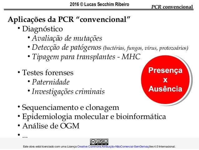 """PCRPCR convencionalconvencional Aplicações da PCR """"convencional"""" • Diagnóstico • Avaliação de mutações • Detecção de patóg..."""