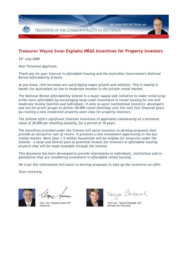 Treasurer Wayne Swan Explains NRAS Incentives for Property Investors 24th July 2008  Dear Potential Applicant,  Thank you ...
