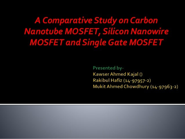 A Comparative Study on Carbon Nanotube MOSFET, Silicon Nanowire MOSFET and Single Gate MOSFET