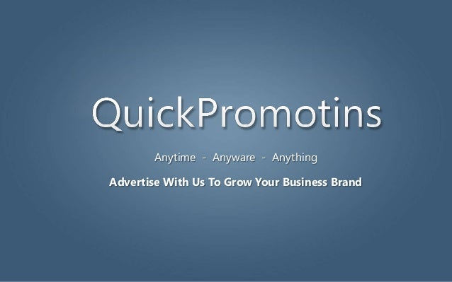 Anytime - Anyware - Anything Advertise With Us To Grow Your Business Brand