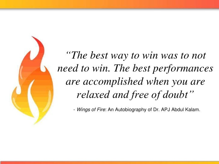 """""""The best way to win was to not need to win. The best performances are accomplished when you are relaxed and free of doubt..."""