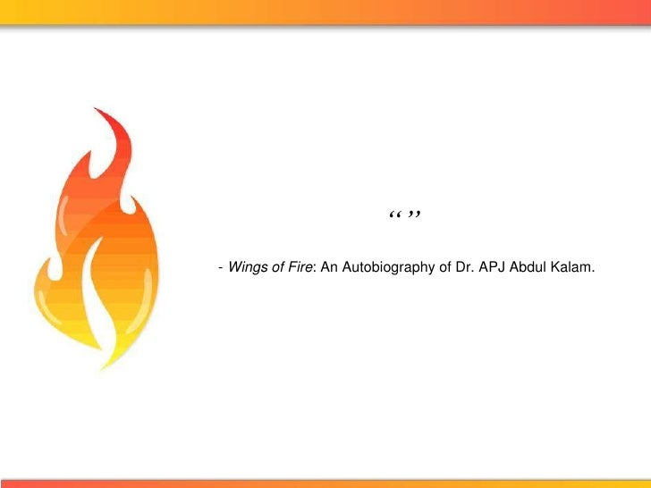 """"""""""" - Wings of Fire: An Autobiography of Dr. APJ Abdul Kalam.<br />"""