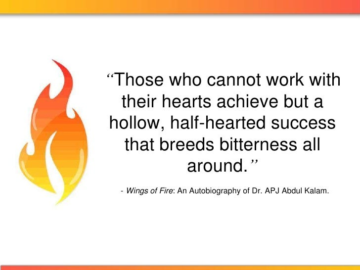 """""""Those who cannot work with their hearts achieve but a hollow, half-hearted success that breeds bitterness all around."""" - ..."""