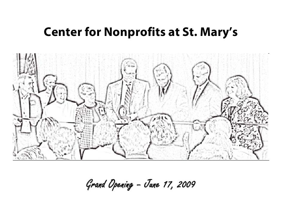 Center for Nonprofits at St. Mary's            Grand Opening – June 17, 2009