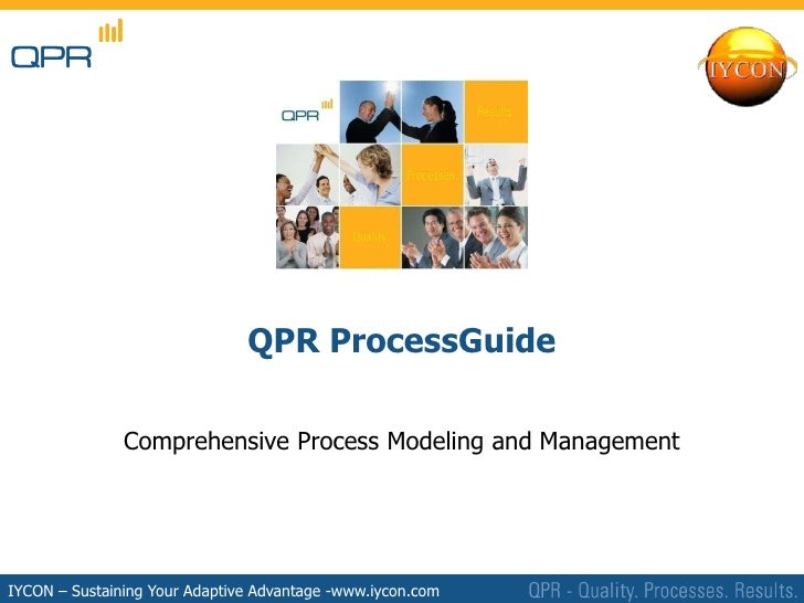 QPR ProcessGuide                 Comprehensive Process Modeling and Management     IYCON – Sustaining YourPlc            ©...