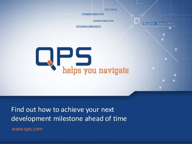 Find out how to achieve your next development milestone ahead of time www.qps.com