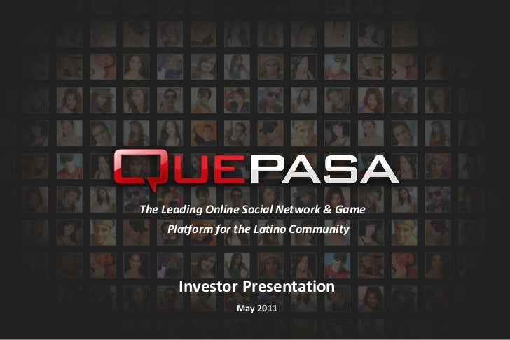 The Leading Online Social Network & Game Platform for the Latino Community<br />Investor Presentation<br />May 2011<br />