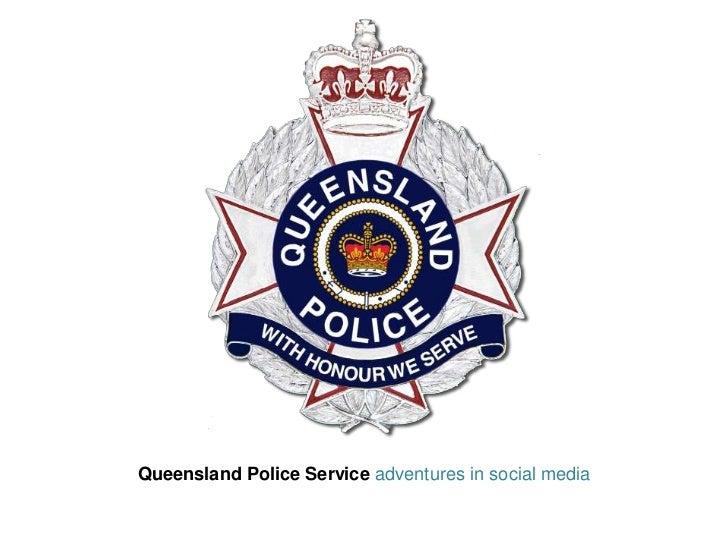 Queensland Police Service adventures in social media