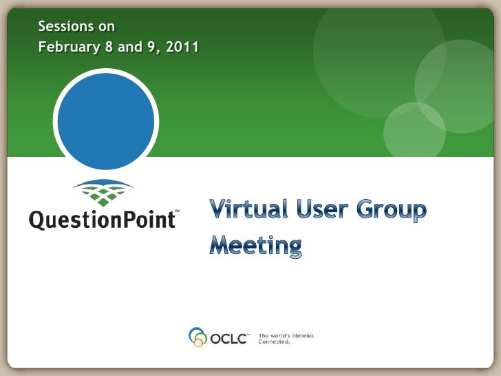 Sessions on <br />February 8 and 9, 2011<br />Virtual User Group <br />Meeting<br />